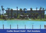 Hotel Caribe Resort 4*. Port Aventura - Salou - Costa Dorada.